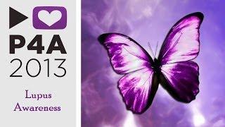 P4A 2013 - Lupus Awareness