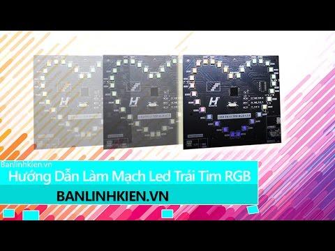 Hướng Dẫn Làm Mạch Led Trái Tim RGB - Banlinhkien.vn