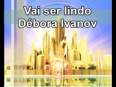 Vai ser Lindo - Débora Ivanov  (Cantado e Legendado)