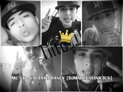 MC GB - VAI TITO DANCY ♪ [DJMARCUSVINICIUS] NOVA
