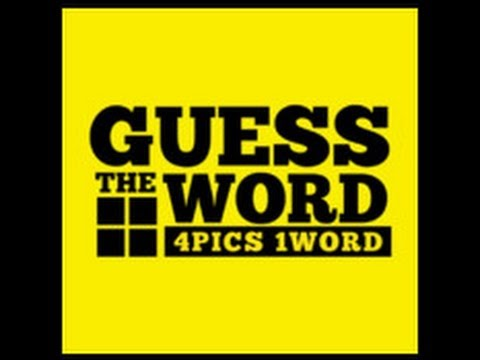 Guess The Word  4 Pics 1 Word - Levels 1-10 Answers