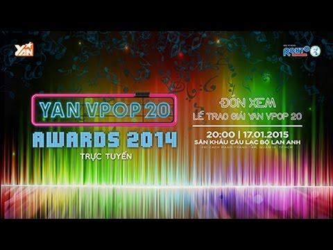 Hàng Nóng Bỏng Tay: YAN Vpop 20 Awards 2014 (17/01/2015)