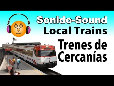 Trenes de Cercanías, sonido-Local Trains sound