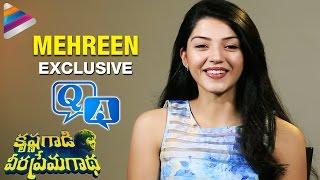 Mehrene Kaur Exclusive Interview - Q&A -Krishna Gadi Veera Prema Gadha