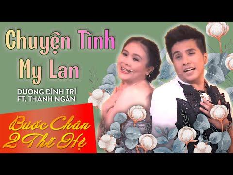 Chuyện Tình My Lan - Dương Đình Trí ft Thanh Ngân [Official]