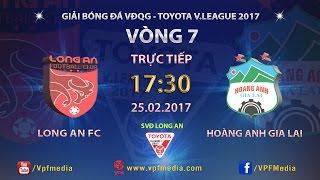 FULL | LONG AN (0-3) HOÀNG ANH GIA LAI | VÒNG 7 V.LEAGUE 2017