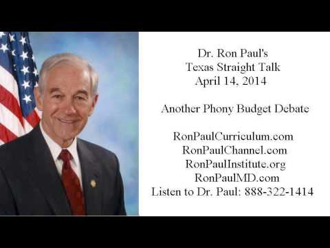 Ron Paul's Texas Straight Talk 4/14/14: Another Phony Budget Debate