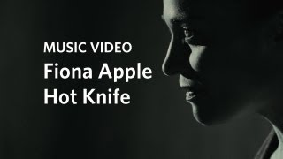 Fiona Apple: Hot Knife, Directed by Paul Thomas Anderson