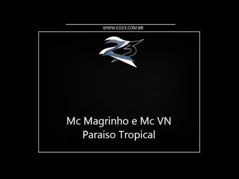 Mc Magrinho e Mc VN - Paraiso Tropical [MUSICA NOVA 2013] { Dj Caverinhaa 22 e Isaac 22 }