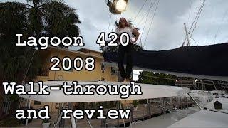 Lagoon 420A Walk Through And Review Of This 2008 Catamaran-