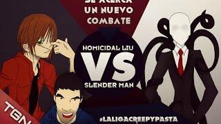 "HOMICIDAL LIU VS SLENDERMAN - #LaLigaCreepypasta ""Cuartos de Final"""