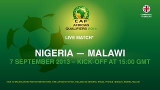 Nigeria 2 - 0 Malawi | CAF African Qualifiers 2014 | 07.09.2013