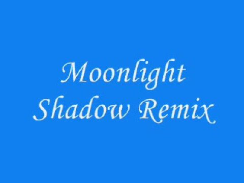 Moonlight Shadow Remix