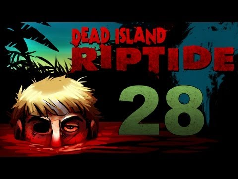 Dead Island Riptide Co-op w/ SSoHPKC : Kootra : Nova : Sp00n Part 28 - Hey, Another Glitch!