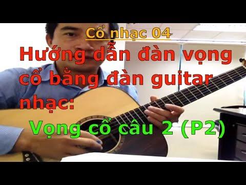 Hướng dẫn đàn vọng cổ bằng đàn guitar nhạc P4 (20 nhịp câu 2 - Dây kép) - Huong dan dan vong co