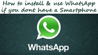 How To Install & Use WhatsApp If You Dont Have A