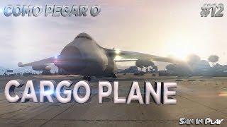 GTA Online: Como Pegar O Maior Avião Do Jogo CARGO PLANE