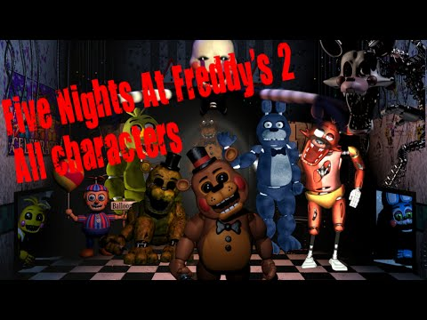 Five Nights At Freddy's 2: All Characters