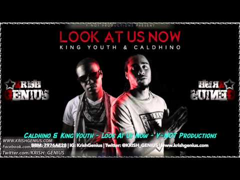 Caldhino & King Youth – Look At Us Now – July 2014 | Reggae, Dancehall, Bashment