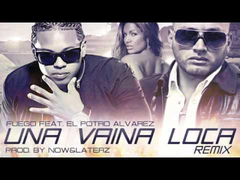 Una Vaina Loca (Remix) Fuego Ft El Potro Alvarez - HoyMusic.Com / Dale Me Gusta