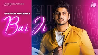 Bai Ji Gurnam Bhullar Video HD Download New Video HD