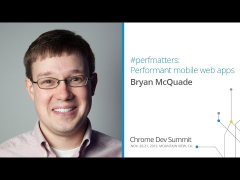 #perfmatters: Instant mobile web apps - Chrome Dev Summit 2013 (Bryan McQuade)