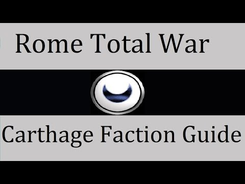 Carthage Faction Guide: Rome Total War