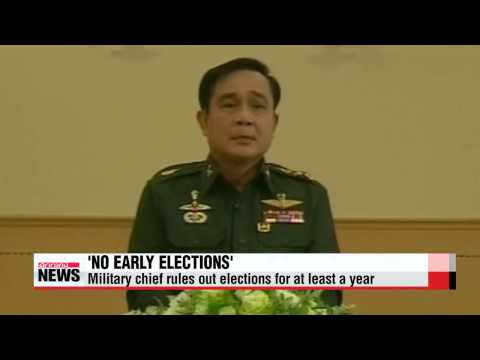 Thailand's military junta chief says no elections for at least a year