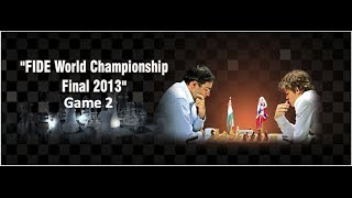 Game 2 - Viswanthan Anand vs Magnus Carlsen | FIDE World Chess Championship