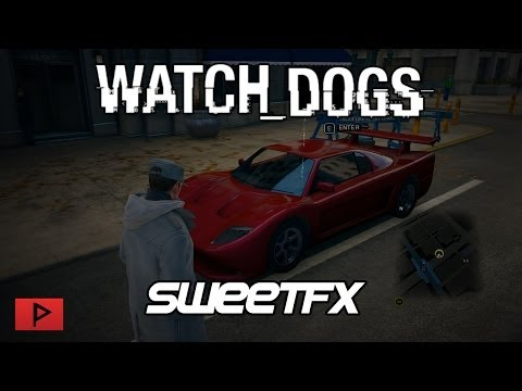 [How To] Make Watch_Dogs Look Better With SweetFX | Watch_Dogs PC Ultra Gameplay