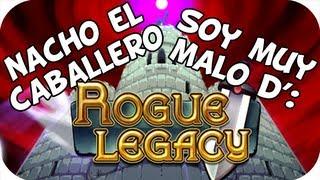 Rogue Legacy - NACHO EL CABALLERO