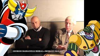 ROMANO MALASPINA e GIORGIO BASSANELLI BISBAL ricordano GOLDRAKE e JEEG ROBOT D'ACCIAIO (2012) view on youtube.com tube online.