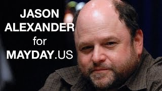 Jason Alexander is the #MaydayPAC - and so are all of us. http://mayday.us/
