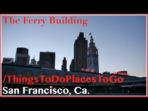Ferry Building San Francisco Marketplace & Restaurants w/ Hours Info | Things To Do In San Francisco