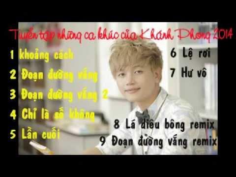 Tuyển tập ca khúc mới nhất của Khánh Phong 2014
