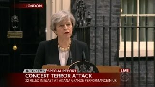 British Prime Minister Theresa May Speaks Out About Manchester Attack