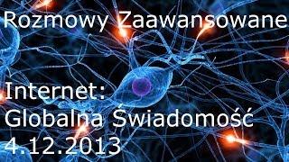 Rozmowy zaawansowane: - Internet - Globalna Świadomość 4.12.2013 cześć 1