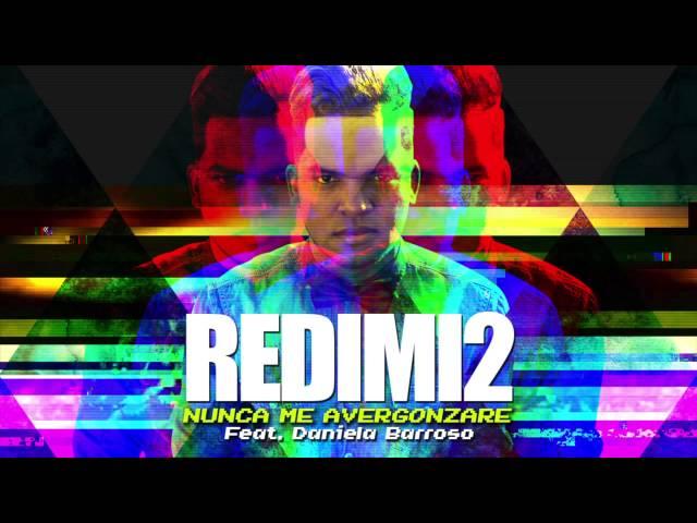 Redimi2 feat. Daniela Barroso - Nunca Me Avergonzare (audio)