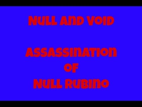 Null and Void  | Assassination of Null Rubino