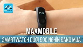 Dưới 500 nghìn thì mua smartwatch nào?
