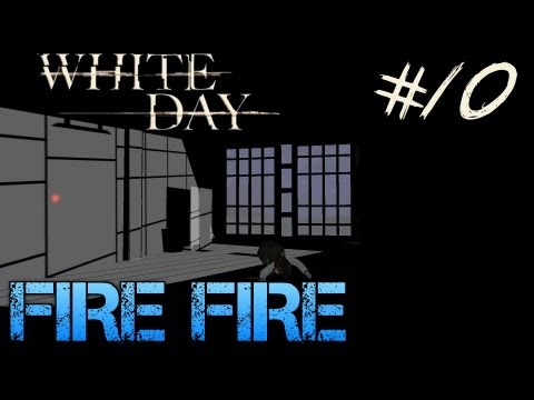 White Day: A Labyrinth Named School - Gameplay Walkthrough Part 10 - FIRE FIRE