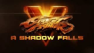 Street Fighter V - A Shadow Falls - Cinematic Sztori Trailer