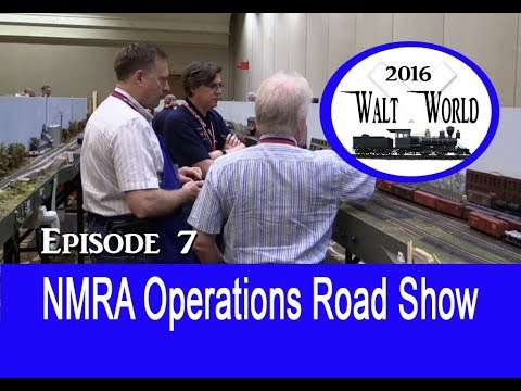 WaltWorld Episode 7 (2016) NMRA Operations Road Show