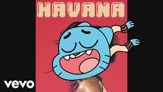 gumball sing Havana by Camila Cabello Feat. Young Thug [official cartoon video]