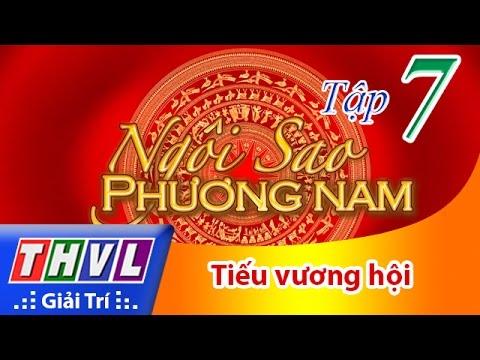 THVL | Ngôi sao phương Nam 2016 - Tập 7: Tiếu vương hội