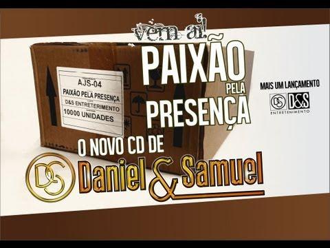 Daniel e Samuel Preview CD Paixão Pela Presença 2013