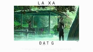 LẠ XA - ĐẠT G「Lyrics」