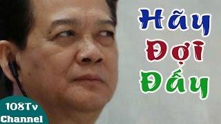 Nguyễn Tấn Dũng thề trở lại chính trường, lên ngôi tổng thống để đè bẹp phe Nguyễn Phú Trọng [108Tv]