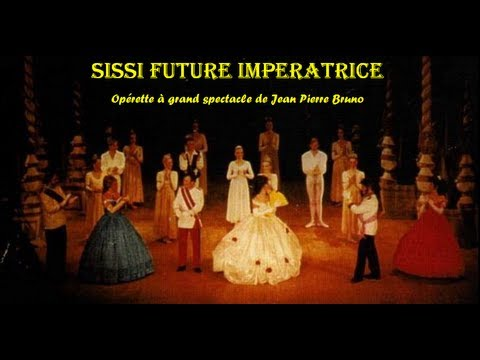SISSI Future Impératrice opérette de Jean Pierre bruno