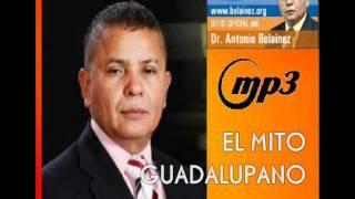 ANTONIO BOLAINES (EL MITO GUADALUPANO)